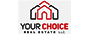 Your Choice Real Estate - L.L.C